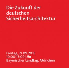 Die Zukunft der deutschen Sicherheitsarchitektur - Fachtagung